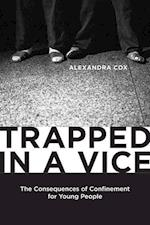Trapped in a Vice (Critical Issues in Crime and Society (Hardcover))