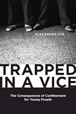 Trapped in a Vice (CRITICAL ISSUES IN CRIME AND SOCIETY)