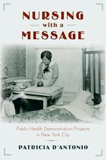 Nursing With a Message (Critical Issues In Health And Medicine)