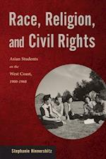 Race, Religion, and Civil Rights (Asian American Studies Today)