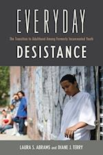Everyday Desistance (CRITICAL ISSUES IN CRIME AND SOCIETY)
