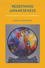 Redefining Japaneseness (Asian American Studies Today)