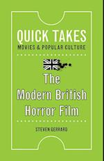 The Modern British Horror Film (Quick Takes Movies and Popular Culture)