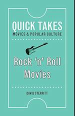 Rock 'n' Roll Movies (Quick Takes Movies and Popular Culture)