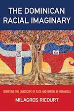 The Dominican Racial Imaginary (Critical Caribbean Studies)