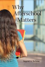 Why Afterschool Matters (Rutgers Series in Childhood Studies)