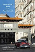 Imagining Asia in the Americas (Asian American Studies Today)