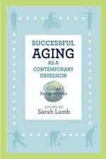 Successful Aging as a Contemporary Obsession