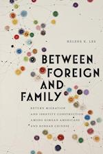 Between Foreign and Family (Asian American Studies Today)