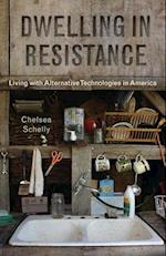 Dwelling in Resistance (Nature Society and Culture)
