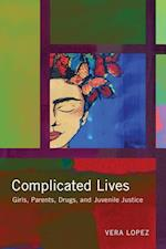 Complicated Lives (Rutgers Series in Childhood Studies)