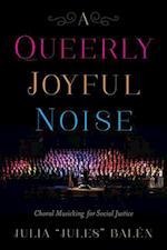 A Queerly Joyful Noise
