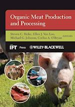 Organic Meat Production and Processing (Institute of Food Technologists Series)