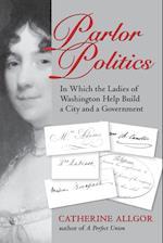 Parlor Politics (Jeffersonian America)