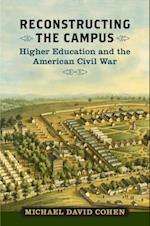 Reconstructing the Campus (A Nation Divided: Studies in the Civil War Era)