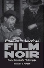 Fatalism in American Film Noir (Page-Barbour Lectures)