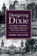 Designing Dixie (The American South Series)