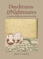 Daydreams & Nightmares (A Nation Divided: Studies in the Civil War Era)