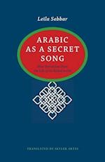 Arabic As a Secret Song (Caraf Books-caribbean and African Literature Translated from the French)