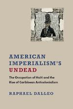 American Imperialism's Undead (New World Studies)