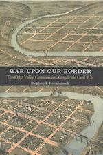 War upon Our Border af Stephen I. Rockenbach