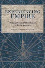 Experiencing Empire (Early American Histories)