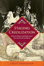 Staging Creolization (New World Studies)