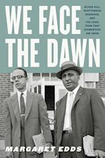 We Face the Dawn (Carter G. Woodson Institute Series)