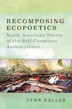 Recomposing Ecopoetics (Under the Sign of Nature: Explorations in Ecocriticism)