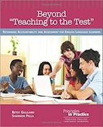 Beyond Teaching to the Test