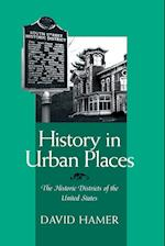 History in Urban Places: The Historic Districts of the United States af David Hamer