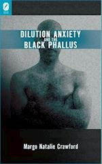 Dilution Anxiety and the Black Phallus af Margo Natalie Crawford