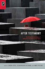 After Testimony (The Theory and Interpretation of Narrative)