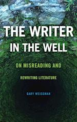 The Writer in the Well (The Theory and Interpretation of Narrative)
