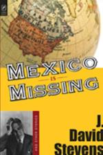 MEXICO IS MISSING (Ohio State Univ Prize in Short Fiction)
