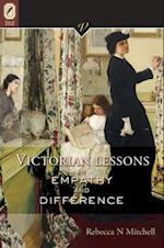 Victorian Lessons in Empathy and Difference (VICTORIAN CRITICAL INTERVENTIONS)