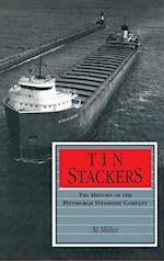Tin Stackers: The History of the Pittsburgh Steamship Company af Al Miller