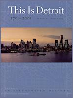 This is Detroit 1701-2001 (Great Lakes Books)