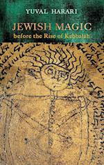 Jewish Magic Before the Rise of Kabbalah af Yuval Harari