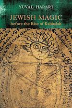 Jewish Magic before the Rise of Kabbalah af Yuval Harari