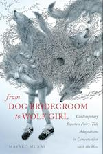 From Dog Bridegroom to Wolf Girl (Fairy-tale Studies)