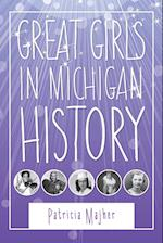 Great Girls in Michigan History (Great Lakes Books)