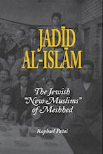 Jadid Al-Islam (Raphael Patai Series in Jewish Folklore and Anthropology)