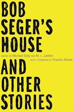 Bob Seger's House and Other Stories (Made in Michigan Writers)