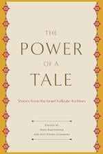 The Power of a Tale (Raphael Patai Series in Jewish Folklore and Anthropology)