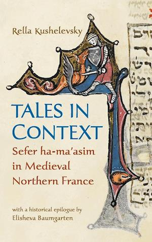 Tales in Context: Sefer Ha-Ma'asim in Medieval Northern France
