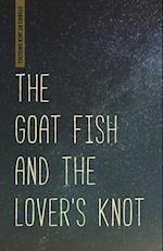 The Goat Fish and the Lover's Knot (Made in Michigan Writers)