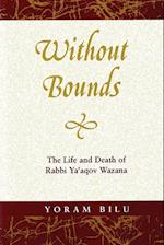 Without Bounds (Raphael Patai Series in Jewish Folklore and Anthropology)