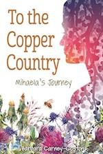 To the Copper Country (Great Lakes Books)