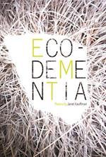 Eco-Dementia (Made in Michigan Writers)